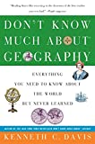 Davis, Kenneth C.: Don&#39;t Know Much About Geography