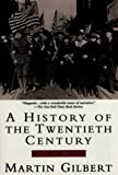 Gilbert, Martin: A History of the Twentieth Century Vol. 1 : 1900-1933