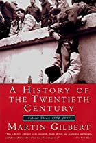 A History of the Twentieth Century: Volume…