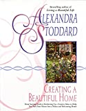 Stoddard, Alexandra: Creating a Beautiful Home