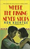 Koertge, Ronald: Where the Kissing Never Stops