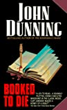 Dunning, John: Booked to Die