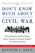 Don't Know Much About the Civil War:…