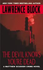 The Devil Knows You're Dead by Lawrence…