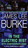 James Lee Burke: In the Electric Mist with Confederate Dead