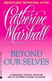 Marshall, Catherine: Beyond Our Selves