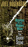 Rosenberg, Joel: The Silver Stone: Keepers of the Hidden Ways Book Two (Pendragon Cycle)