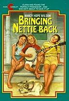 Bringing Nettie Back by Nancy Hope Wilson