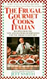 Smith, Jeff: The Frugal Gourmet Cooks Italian: Recipes from the New and Old Worlds Simplified for the American Kitchen