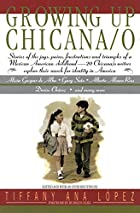 Growing Up Chicana/o by Tiffany A Lopez
