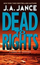 Dead to Rights by J. A. Jance