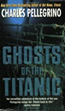 Ghosts of the Titanic by Charles R.…