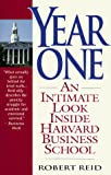 Reid, Robert: Year One: An Intimate Look Inside Harvard Business School