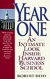 Reid, Robert: Year One: An Intimate Look Inside Harvard Business School