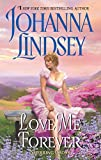 Lindsey, Johanna: Love Me Forever