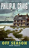 Philip R. Craig: Off Season (A Martha's Vineyard Mystery, Death of a Vineyard Beach/Vineyard Blues/Vineyard Shadows/A Fatal Vineyard Season/Off Season/A Case of Vineyard Poison/A Vineyard Killing)