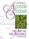 Stoddard, Alexandra: The Art of the Possible
