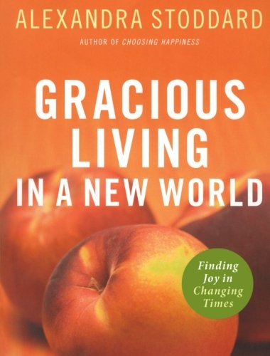 gracious-living-in-a-new-world-finding-joy-in-changing-times
