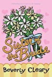 Cleary, Beverly: Sister of the Bride