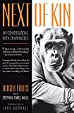 Mills, Stephen Tukel: Next of Kin: My Conversations With Chimpanzees