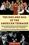Hine, Thomas: The Rise and Fall of the American Teenager