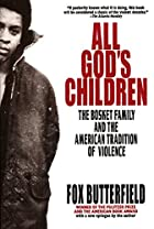 All God's Children by Fox Butterfield
