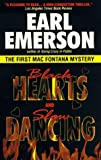Earl W. Emerson: Black Hearts and Slow Dancing: The First Mac Fontana Mystery