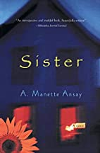 Sister by A. Manette Ansay
