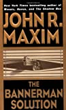 Maxim, John R.: The Bannerman Solution (Bannerman Novels)