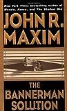 Maxim, John R.: The Bannerman Solution (Bannerman Novels)