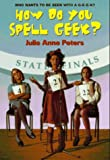Peters, Julie Anne: How Do You Spell Geek? (An Avon Camelot Book)