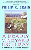 Craig, Philip R.: A Deadly Vineyard Holiday (A J. W. Jackson / Martha's Vineyard Mystery)
