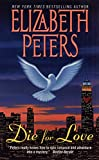 Peters, Elizabeth: Die for Love