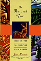 The Natural Year: A Seasonal Guide to…