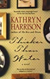 Harrison, Kathryn: Thicker Than Water