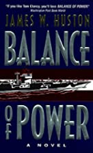 Balance of Power by James W. Huston