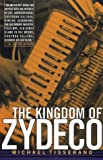 Tisserand, Michael: Kingdom of Zydeco