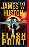 Huston, James W.: Flash Point