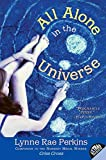 Perkins, Lynne Rae: All Alone in the Universe