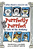 Lauber, Patricia: Purrfectly Purrfect: Life at the Acatemy