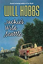 Jackie's Wild Seattle by Will Hobbs