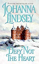 Defy Not the Heart by Johanna Lindsey