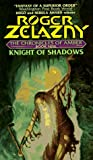 Zelazny, Roger: Knight of Shadows
