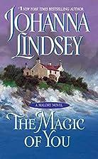 The Magic of You (Malory Novels) by Johanna…