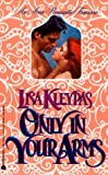 Kleypas, Lisa: Only in Your Arms