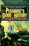 Flexner, Stuart: Pessimist's Guide to History: An Irrestistible Guide to Compendium of Catastrophies, Babarities, Massacres and Mayhe