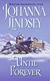 Lindsey, Johanna: Until Forever