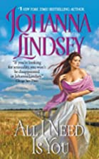 All I Need Is You by Johanna Lindsey