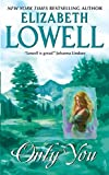 Lowell, Elizabeth: Only You