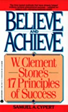 Believe and Achieve: W. Clement Stone's 17…